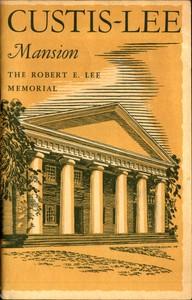 Cover of Custis-Lee Mansion: The Robert E. Lee Memorial, Virginia