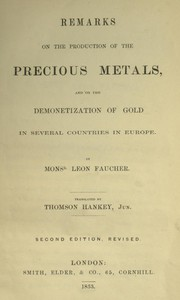 Remarks on the production of the precious metalsand on the demonetization of gold in several countries in Europe
