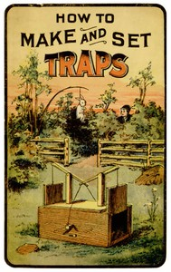 How to Make and Set TrapsIncluding Hints on How to Trap Moles, Weasels, Otter, Rats, Squirrels and Birds; Also How to Cure Skins