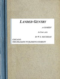 Cover of Landed Gentry: A Comedy in Four Acts
