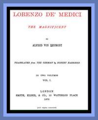 Cover of Lorenzo de' Medici, the Magnificent (vol. 1 of 2)