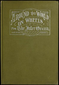 Cover of Around the World on Wheels, for The Inter Ocean The Travels and Adventures in Foreign Lands of Mr. and Mrs. H. Darwin McIlrath