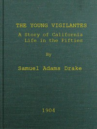 The Young Vigilantes: A Story of California Life in the Fifties