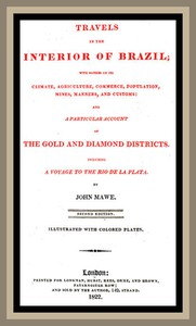 Cover of Travels in the interior of Brazil with notices on its climate, agriculture, commerce, population, mines, manners, and customs: and a particular account of the gold and diamond districts.