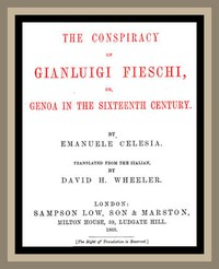 Cover of The Conspiracy of Gianluigi Fieschi, or, Genoa in the sixteenth century.