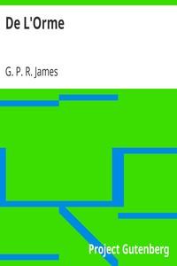 Cover of De L'Orme.The Works of G. P. R. James, Esq., Vol. XVI.