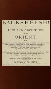 """Cover of The Story Teller of the Desert—""""Backsheesh!""""or, Life and Adventures in the Orient"""