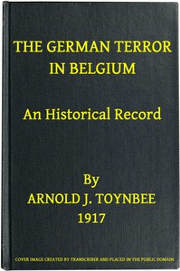 Cover of The German Terror in Belgium: An Historical Record