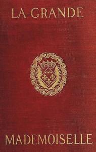 Cover of La Grande Mademoiselle, 1627-1652