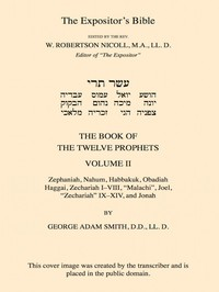 Cover of The Expositor's Bible: The Book of the Twelve Prophets, Vol. 2 Commonly Called the Minor