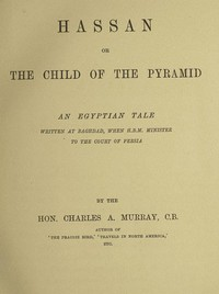 Hassan; or, The Child of the Pyramid: An Egyptian Tale