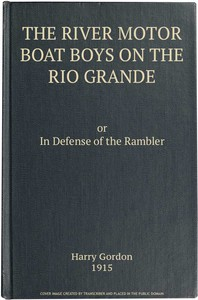 The River Motor Boat Boys on the Rio Grande: In Defense of the Rambler