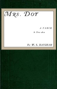 Cover of Mrs. Dot: A Farce