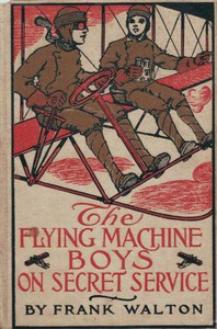 The Flying Machine Boys on Secret Service; Or, The Capture in the Air