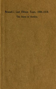 Cover of Newark's Last Fifteen Years, 1904-1919. The Story in Outline