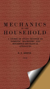 Cover of Mechanics of the HouseholdA Course of Study Devoted to Domestic Machinery and Household Mechanical Appliances