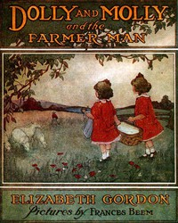 Dolly and Molly and the Farmer Man
