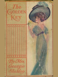 Cover of The Golden Key; Or, A Heart's Silent Worship