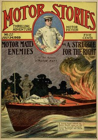 Cover of Motor Matt's Enemies; or, A Struggle for the Right Motor Stories Thrilling Adventure Motor Fiction No. 22, July 24, 1909