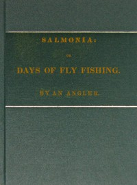 Cover of Salmonia; Or, Days of Fly Fishing In a series of conversations. With some account of the habits of fishes belonging to the genus Salmo