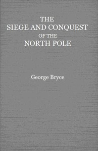 The Siege and Conquest of the North Pole