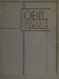 Obil, Keeper of Camels Being the parable of the man whom the disciples saw casting out devils