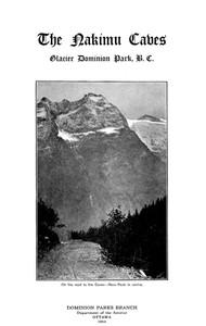 Cover of The Nakimu Caves, Glacier Dominion Park, B. C.