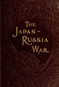 Cover of The Japan-Russia War: An Illustrated History of the War in the Far East