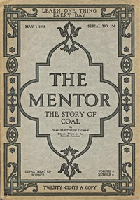 Cover of The Mentor: The Story of Coal, vol. 6, Num. 6, Serial No. 154, May 1, 1918