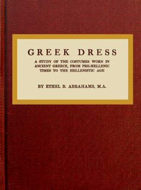 Cover of Greek DressA Study of the Costumes Worn in Ancient Greece, from Pre-Hellenic Times to the Hellenistic Age