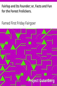 Cover of Fairlop and Its Founder; or, Facts and Fun for the Forest Frolickers.