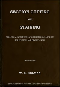 Cover of Section Cutting and Staining A practical introduction to histological methods for students and practitioners