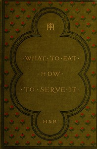 What to Eat, How to Serve it