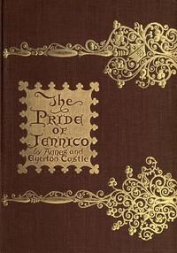 The Pride of Jennico: Being a Memoir of Captain Basil Jennico