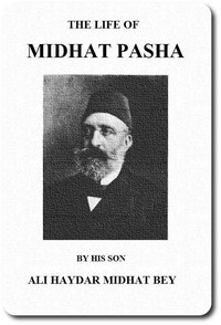 Cover of The life of Midhat Pasha; a record of his services, political reforms, banishment, and judicial murder