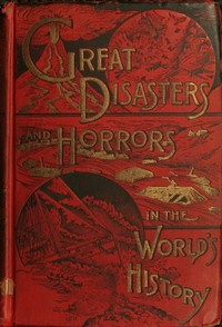 Cover of Great Disasters and Horrors in the World's History