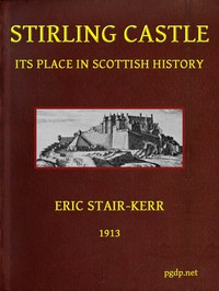 Cover of Stirling Castle, its place in Scottish history