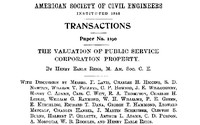 The Valuation of Public Service Corporation Property Transactions of the American Society of Civil Engineers, vol. LXXII, June, 1911, ASCE 1190