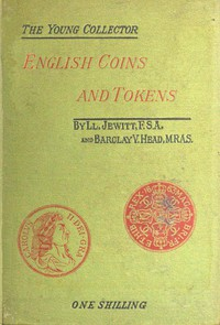 English Coins and Tokens, with a Chapter on Greek and Roman Coins