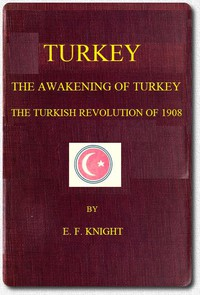 Turkey; the Awakening of Turkey; the Turkish Revolution of 1908