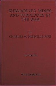 Cover of Submarines, Mines and Torpedoes in the War