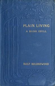 Cover of Plain Living: A Bush Idyll