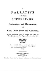 Cover of A narrative of the sufferings, preservation and deliverance, of Capt. John Dean and company in the Nottingham galley of London, cast away on Boon-Island, near New England, December 11, 1710
