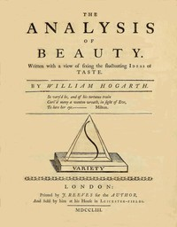 The Analysis of BeautyWritten with a view of fixing the fluctuating ideas of taste