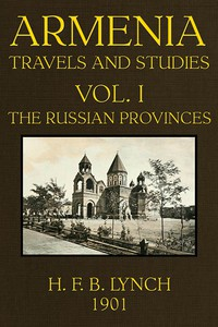 Armenia, Travels and Studies (Volume 1 of 2)The Russian Provinces