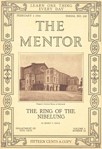 The Mentor: The Ring of the Nibelung, Vol. 3, Num. 24, Serial No. 100, February 1, 1916