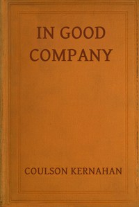 Cover of In Good Company Some personal recollections of Swinburne, Lord Roberts, Watts-Dunton, Oscar Wilde Edward Whymper, S. J. Stone, Stephen Phillips