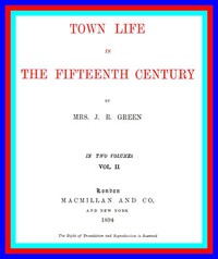 Cover of Town Life in the Fifteenth Century, Volume 2 (of 2)