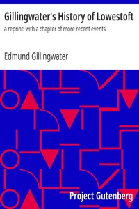 Cover of Gillingwater's History of Lowestofta reprint: with a chapter of more recent events