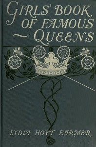 The Girls' Book of Famous Queens